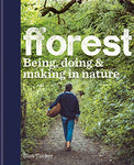 fforest: Being, doing & making in nature