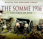 The Somme 1916: The First of July (Walking the Western Front)