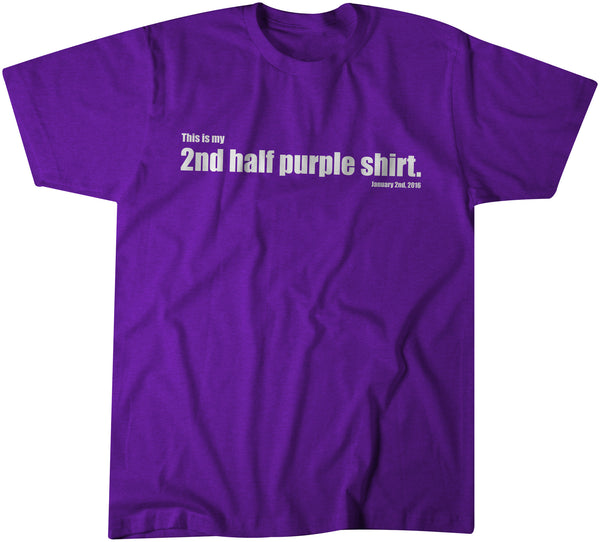 The 2nd Half Purple Shirt - BreakingT