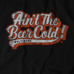 Ain't The Beer Cold