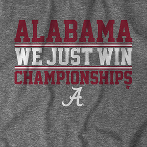 Alabama: We Just Win Championships