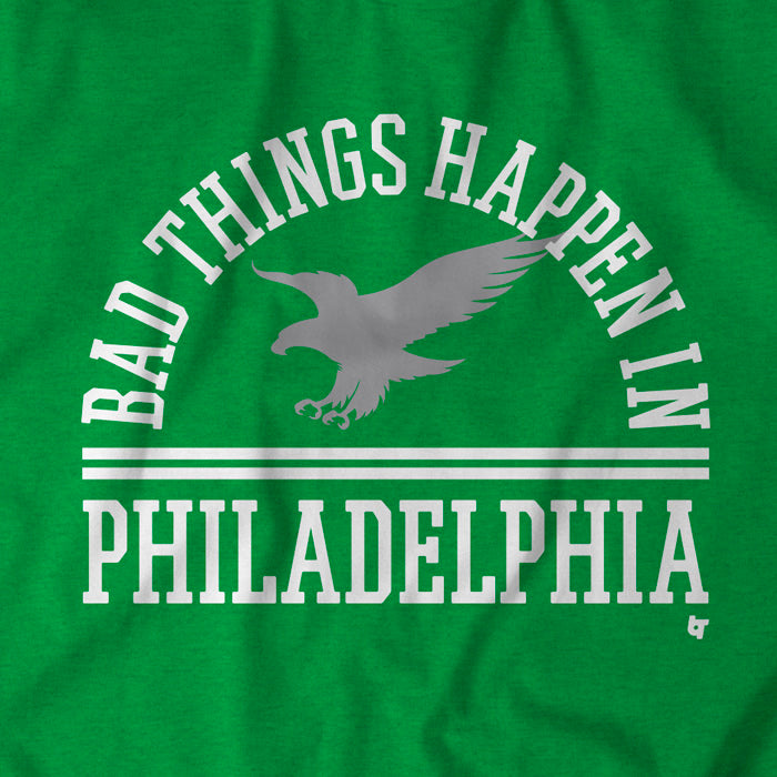 Bad Things Happen in Philadelphia