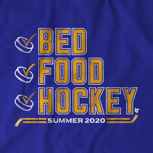 Bed. Food. Hockey.