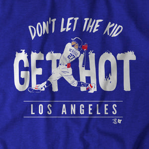Don't Let The Kid Get Hot