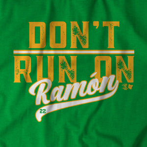 Don't Run On Ramón
