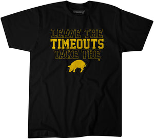 Leave The Timeouts Take The Pig