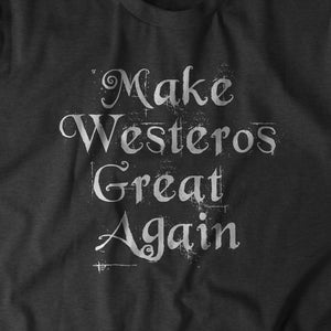 Make Westeros Great Again - BreakingT