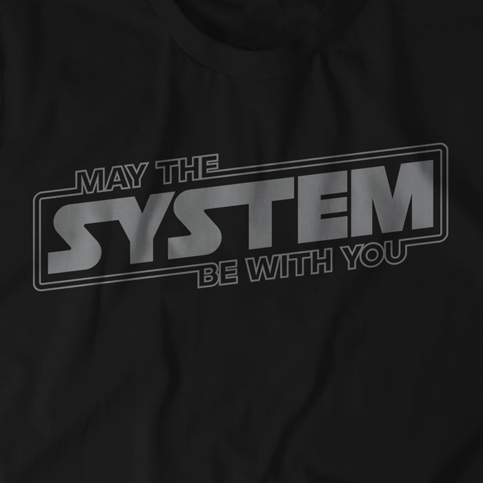 May The System Be With You