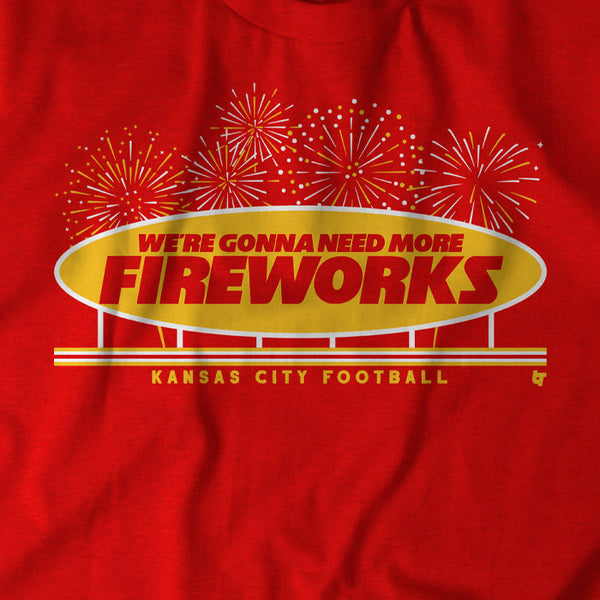 More Fireworks Shirt Hoodie Kansas City Football