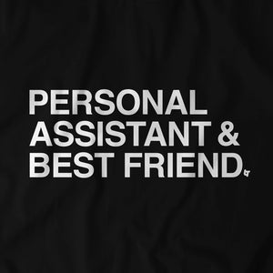 Personal Assistant & Best Friend