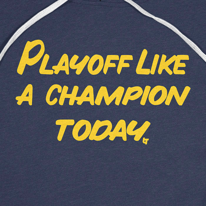 Playoff Like A Champion Today HOODIE