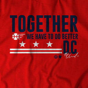 Together We Have To Do Better D.C.