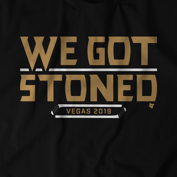 We Got Stoned
