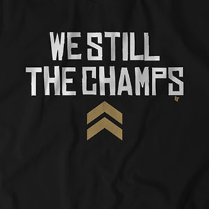 We Still The Champs