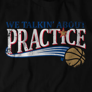We Talkin' About Practice