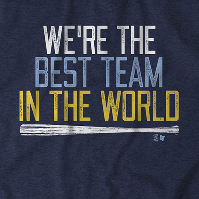We're the Best Team in the World