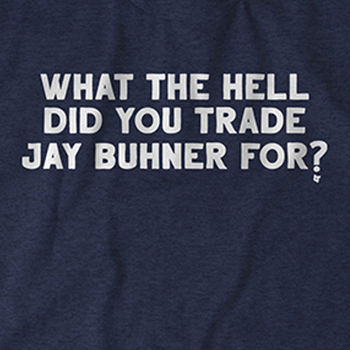 What the Hell Did You Trade Jay Buhner For?