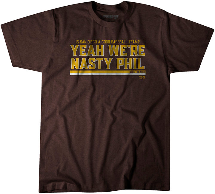 Yeah We're Nasty Phil