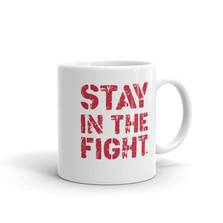 Stay In The Fight Mug