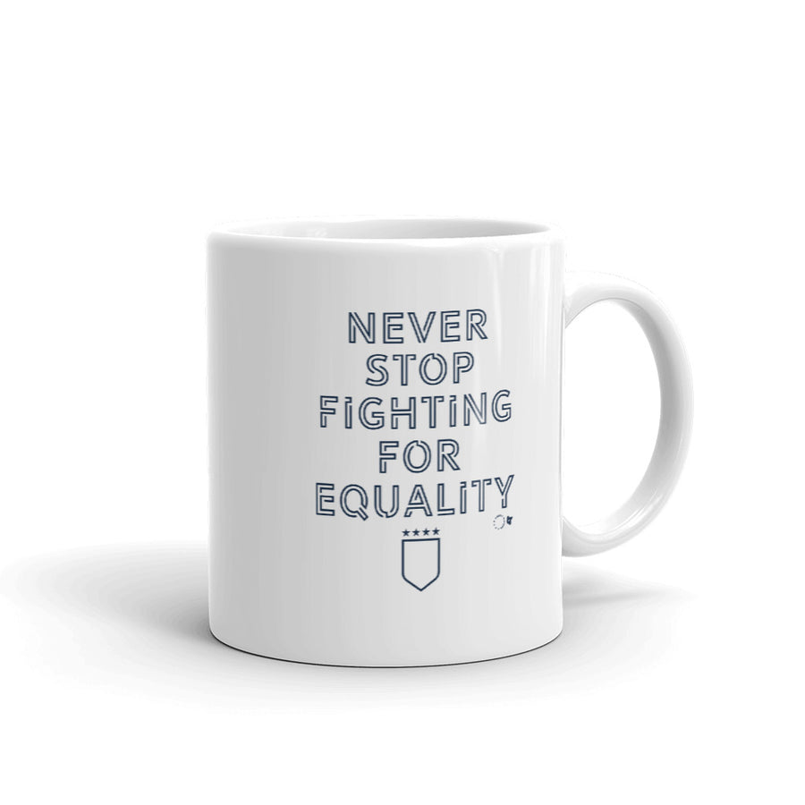 Never Stop Fighting Mug
