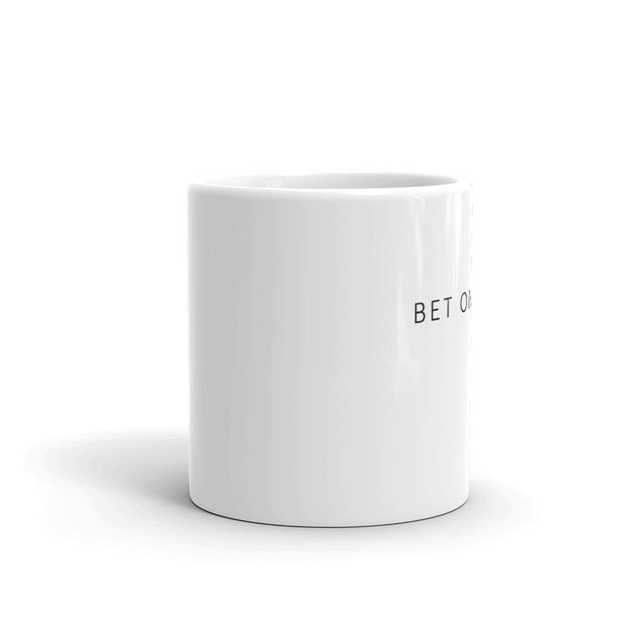 Bet On Women Mug
