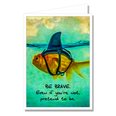 Greeting Card - Be Brave