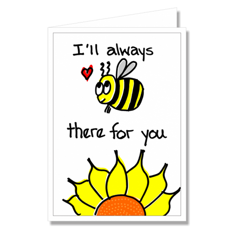 Greeting Card - Bee There For You