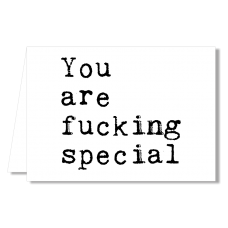 Greeting Card - You Are Fucking Special