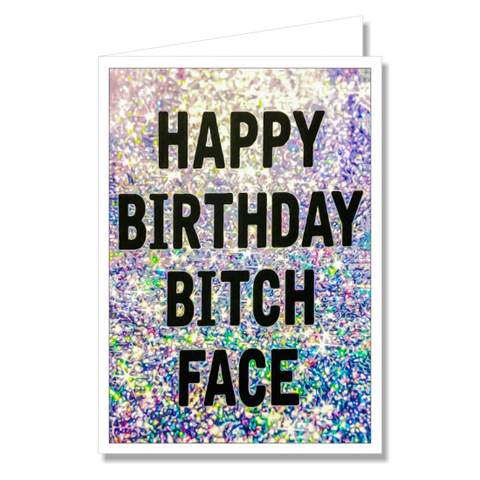 Greeting Card - Happy Birthday Bitchface!