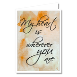 Greeting Card - My Heart Wherever You Are