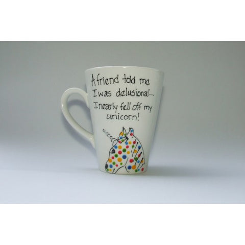 Funny Bone - A Friend Told Me I Was Delusional Mug