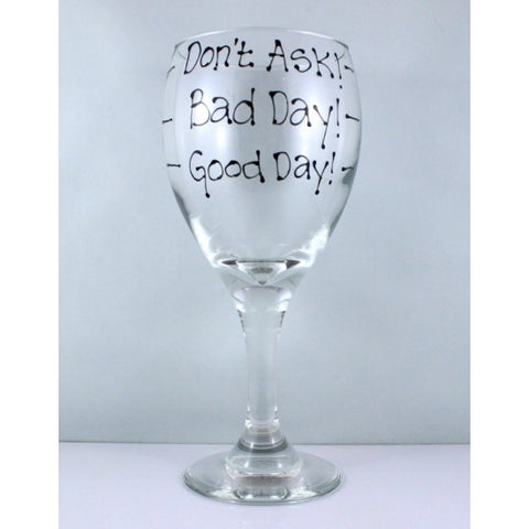 Good Day... Bad Day Wine Glass