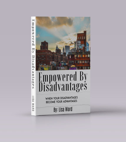 Empowered by Disadvantages by Lisa Ward
