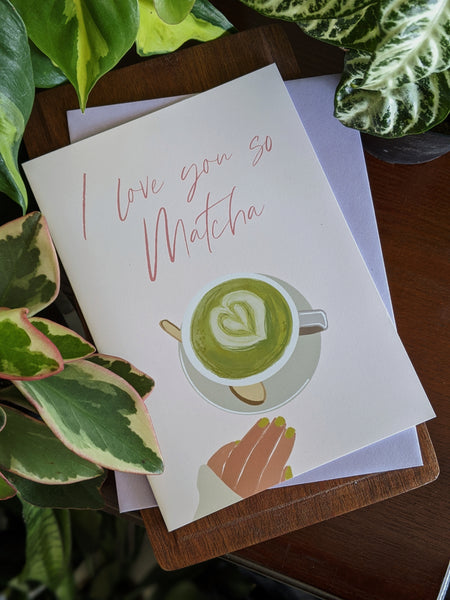 """I love you so matcha"" 