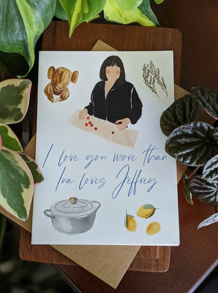 """I love you more than Ina loves Jeffrey"" 