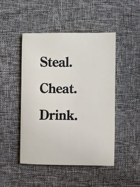 Steal. Cheat. Drink. | Letterpress Card