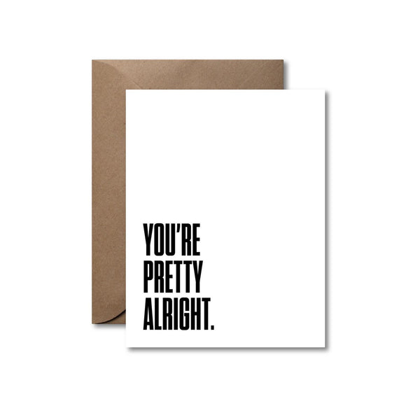You're Pretty Alright | Letterpress Card