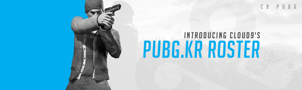 Introducing the Cloud9 PUBG.KR Roster