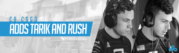 Cloud9 Acquires RUSH, tarik as ESL One: NY Qualifiers Begin