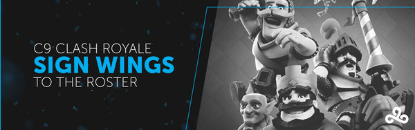 Cloud9 Adds Wings to Clash Royale Roster