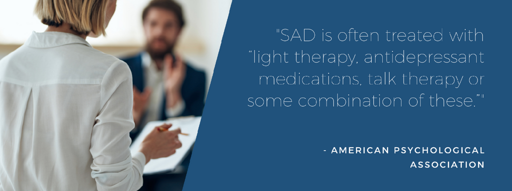 """Quote """"SAD is often treated with light therapy, antidepressant medications, talk therapy, or some combination of these""""."""