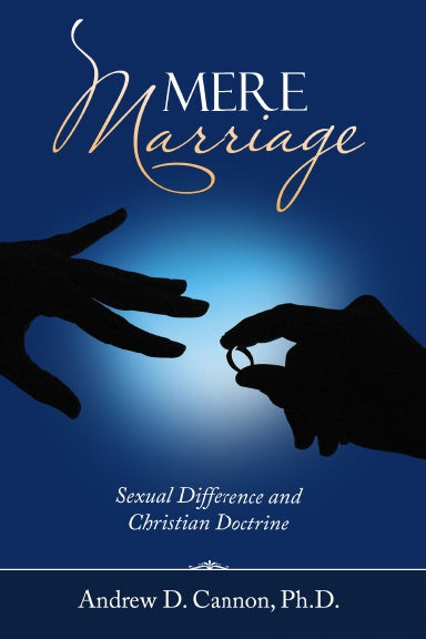 Mere Marriage: Sexual Difference and Christian Doctrine (Softcover)