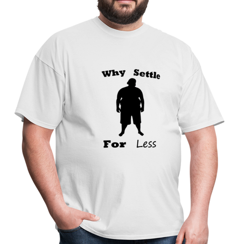 Why Settle For Less (up To 6XL) - white