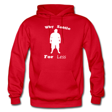 Load image into Gallery viewer, Why Settle For Less Hoodie-White Image - red
