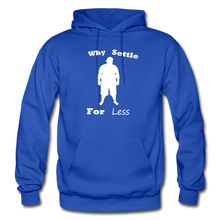 Load image into Gallery viewer, Why Settle For Less Hoodie-White Image - royal blue