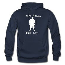 Load image into Gallery viewer, Why Settle For Less Hoodie-White Image - navy