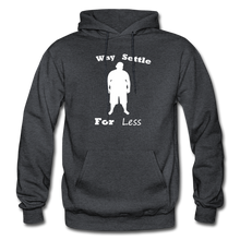 Load image into Gallery viewer, Why Settle For Less Hoodie-White Image - charcoal gray