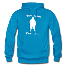 Load image into Gallery viewer, Why Settle For Less Hoodie-White Image - turquoise