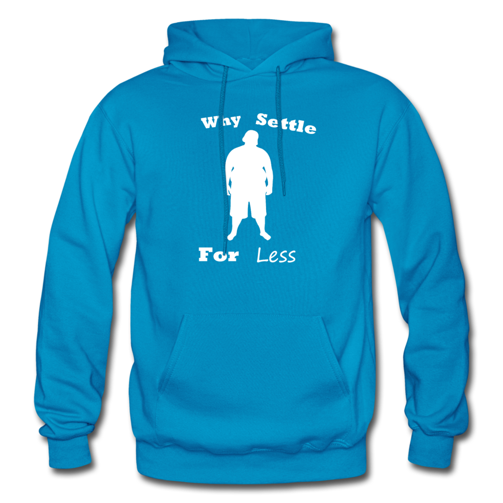 Why Settle For Less Hoodie-White Image - turquoise