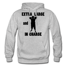 Load image into Gallery viewer, Extra Large and In Charge Hoodie Black Image - heather gray